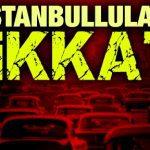 İstanbul Valiliği'nden yapılan açıklamada