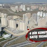 İstanbul'da 4 bin konuta şatış yasağı geldi