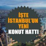İşte İstanbul'un yeni konut haritası!