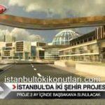İstanbul'a İki Şehir Projesi Netleşiyor